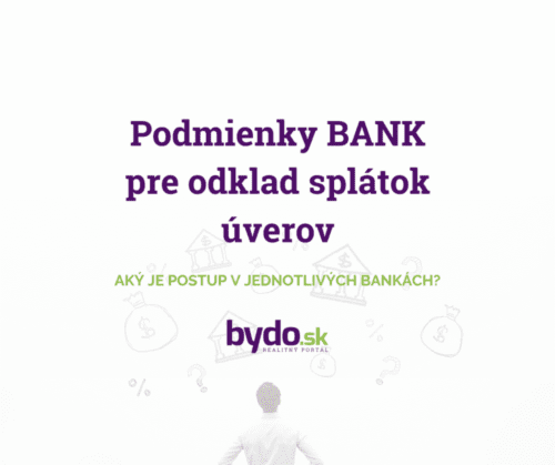 Podmienky BANK pre odklad splátok úverov
